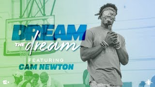 TGIM | DREAM THE DREAM | Feat. Cam Newton