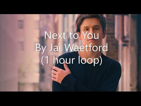 Next to You By Jai Waetford 1 hour loop
