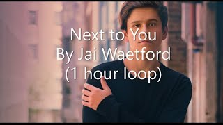 Baixar Next to You By Jai Waetford (1 hour loop)