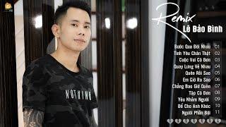 Bước Qua Đời Nhau Remix | Lê Bảo Bình Remix 2019 - Liên Khúc Nhạc Trẻ Remix Hay Nhất 2019