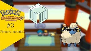 Primera Medalla!! Pokémon HeartGold - Cap 3