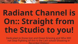 Radiant Channel is On:: Straight from the Studio to you!