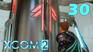Прохождение XCOM 2 #30 - Он такой же, как я...