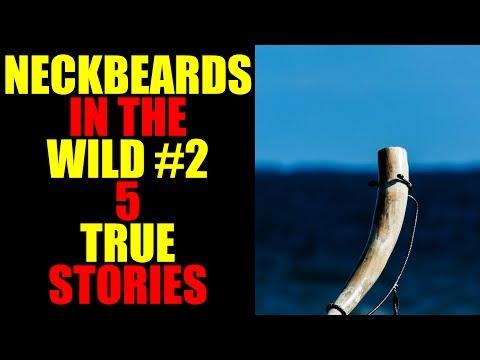 NECKBEARDS IN THE WILD 2 5 TRUE TALES
