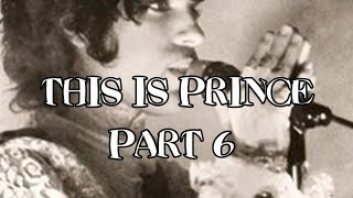 This Is Prince - Part 6 (Purple Rain Album & Movie)