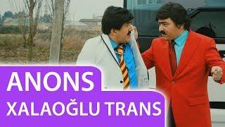"Bozbash Pictures "" Xalaoğlu Trans"" ANONS (01.03.2018)"