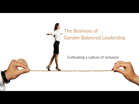 The Business Of Gender Balanced Leadership