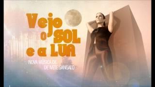 Ivete Sangalo - Vejo o Sol e a Lua (Musica Nova)