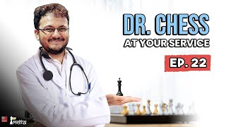 Dr. Chess Episode 22 | IM Sagar Shah at your service for chess improvement