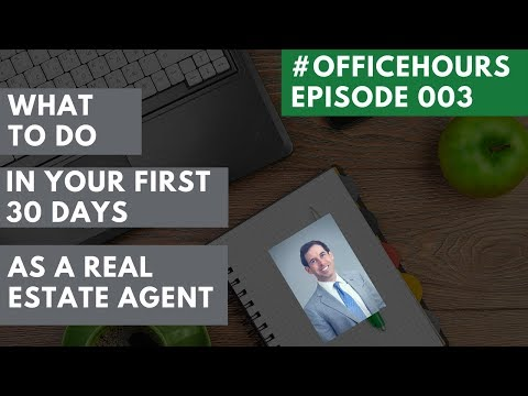 What to Do in Your First 30 Days as a Real Estate Agent - #OfficeHours (03)