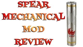 Spear Mechanical Mod By Phoenix Review  - Self Adjusting No Fuss Authentic Mech