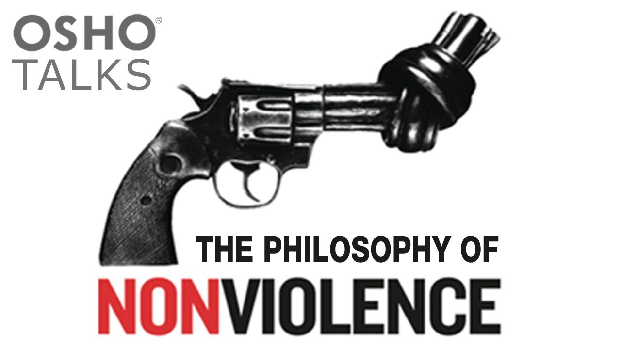 OSHO: The Philosophy of Nonviolence ...