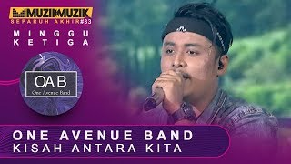 Kisah Antara Kita - One Avenue Band | #SFMM33