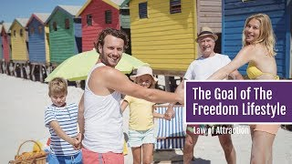 Law of Attraction: The Goal of The Freedom Lifestyle [Success Mindset]