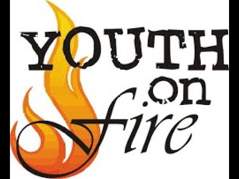 Youth on Fire For Jesus  Christ  - With Pastor Roger Jordan  May 21,2107