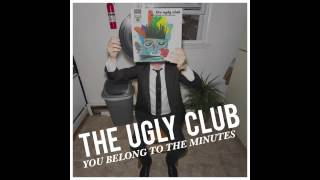 Watch Ugly Club Wasted On You video