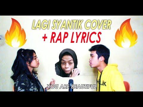 SITI BADRIAH - LAGI SYANTIK + RAP LYRICS #COVERSING++ eJ ft Anyeu Jihan