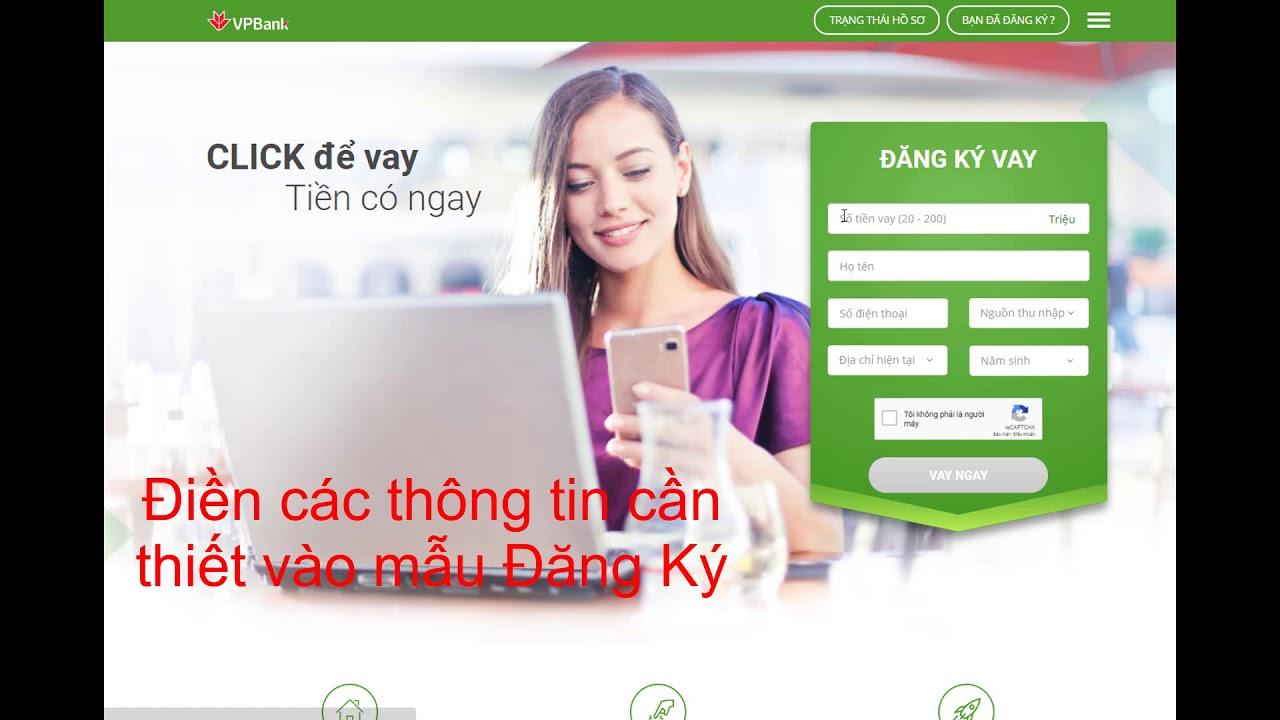Vay tín dụng ngân hàng vpbank. Hướng dẫn làm hồ sơ đăng ký vay nhanh.