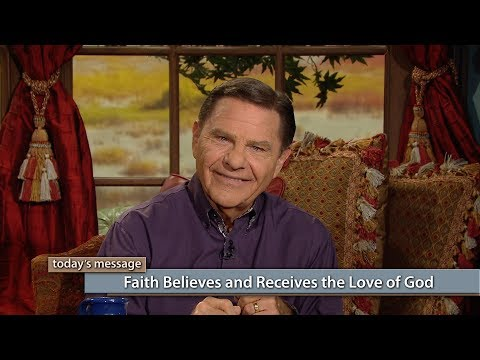 Faith Believes and Receives the Love of God