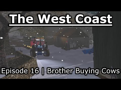 The West Coast Seasons | 16 | Brother Buying Cattle | Let's Play Farming Simulator 17 More Realistic