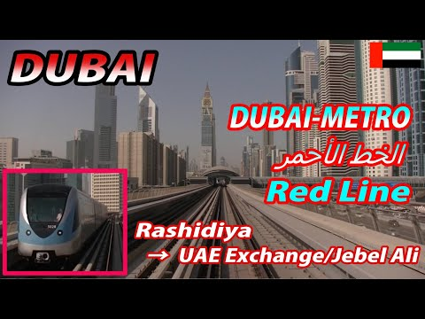 DUBAI-METRO الخط الأحمر Red Line Rashidiya→UAE Exchange/Jebe