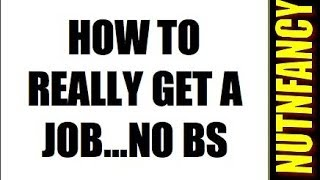 How to REALLY Get A Job
