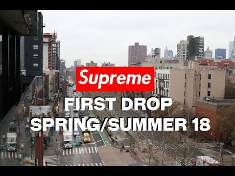SUPREME FIRST DROP OF SPRING/SUMMER 2018