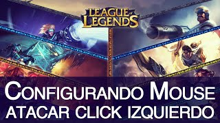 | LEAGUE OF LEGENDS | Configurar mouse - atacar click izquierdo.
