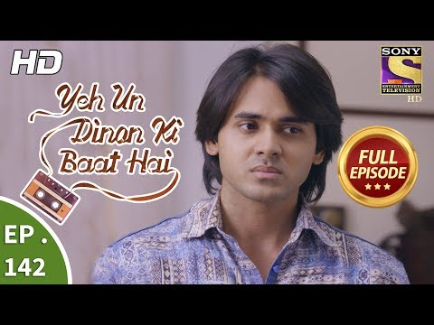 Yeh Un Dinon Ki Baat Hai  Ep 142  Full Episode  21st March, 2018