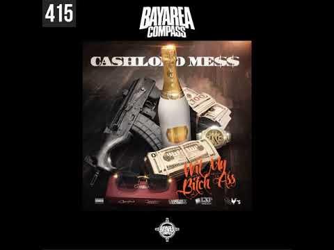 CashLord Mess - Wit My B*tch Ass [BayAreaCompass] @CashlordMess