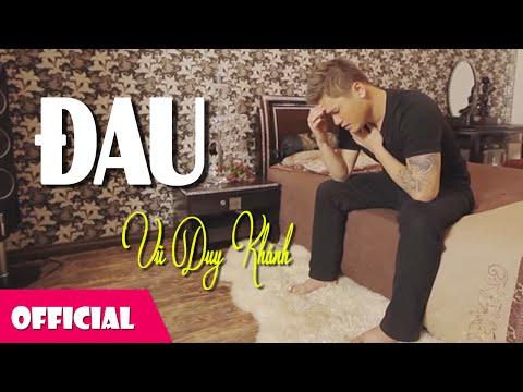 Đau - Vũ Duy Khánh [MV Official HD]
