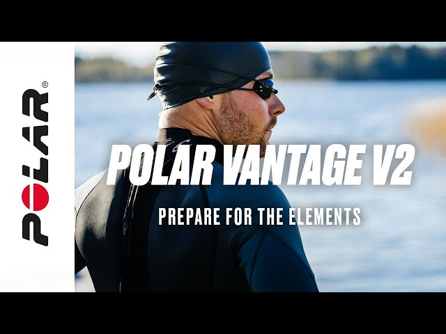 Polar Vantage V2 | Prepare for the Elements