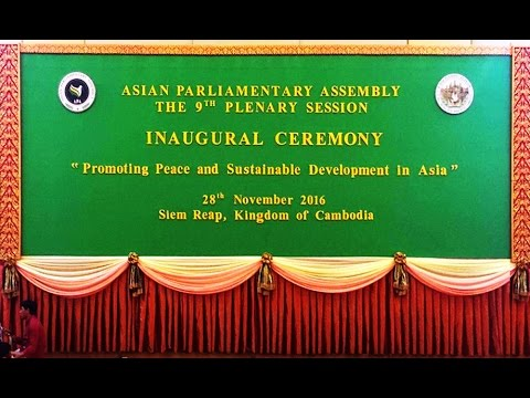 28 NOV 2016 Opening The 9th Plenary Session of Asian Parliamentary Assembly,