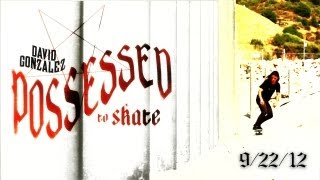 David Gonzalez: Possessed to Skate trailer