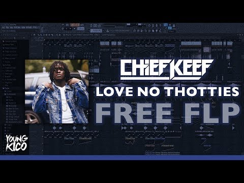 Chief Keef - Love No Thotties (Official Instrumental) [Re-Prod. By Young Kico] W/ FLP DOWNLOAD