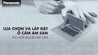 Ổ Cắm Âm Sàn Panasonic - Giải pháp nối dây tối ưu nhất với mọi bề mặt sàn