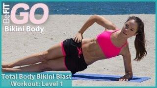 Total Body Bikini Blast Workout-Level 1: BeFiT GO | Bikini Body