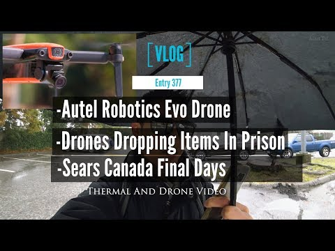 Autel Robotics Evo Drone Plus Final Days of Sears Canada Drone Law Perspective After Watching Videos