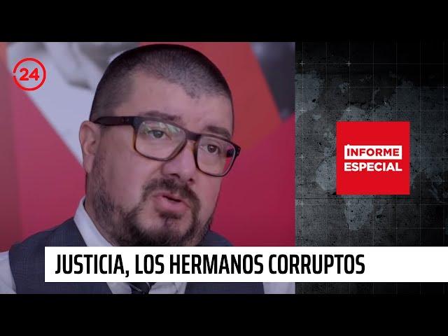 """Informe Especial: """"Justicia, los hermanos corruptos"""""""