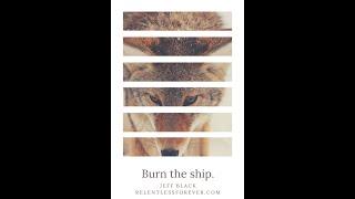 Burn the ship