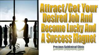 Get Your Desired Job And Be A Success Magnet - 3rd Formula [Affirmation Frequency] - INSTANT RESULTS