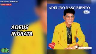 Baixar Adelino Nascimento Vol.1 - Adeus ingrata (Áudio oficial)
