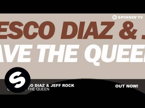 Francesco Diaz & Jeff Rock  God Save The Queen Original Mix