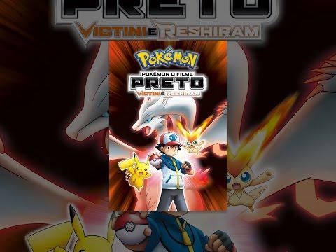 Pokémon o Filme. Preto Victini e Reshiram Dublado
