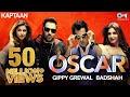 OSCAR - Video Song | Kaptaan | Gippy Grewal feat. Badshah | Jaani, B Praak