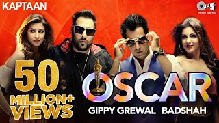 Superstar gippy grewal teams up with badshah on the super catchy punjabi club hit 'oscar'. from movie 'kaptaan (ਕਪਤਾਨ)'. music is by b praak & lyrics...