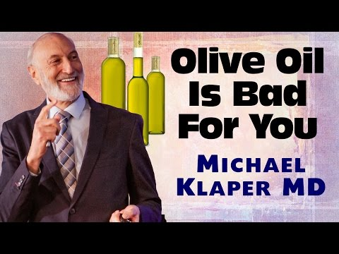 Olive Oil Is Not Healthy - Michael Klaper MD