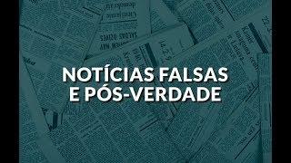 O que é FAKE NEWS e como reconhecer as NOTÍCIAS FALSAS