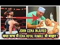 JOHN CENA INJURED 2019 ! JOHN CENA OUT OF ROYAL RUMBLE 2019?