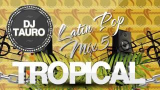 Latin Pop Mix #5 DJ TAURO